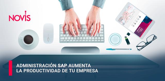 Administración SAP aumenta la productividad de tu empresa