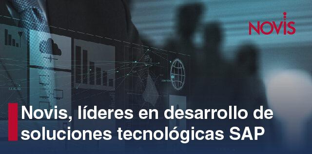 En Novis somos expertos en innovación digital y líderes en desarrollo de soluciones tecnológicas SAP