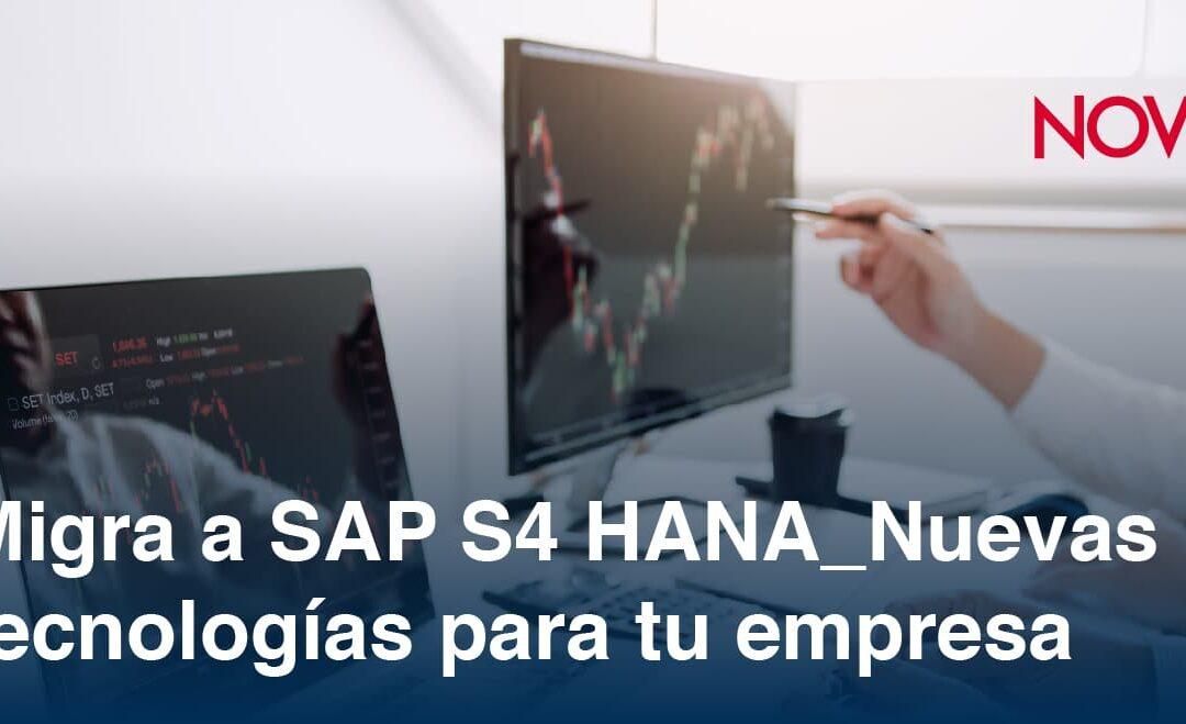 Migra a SAP S 4HANA | Nuevas tecnologías para tu empresa